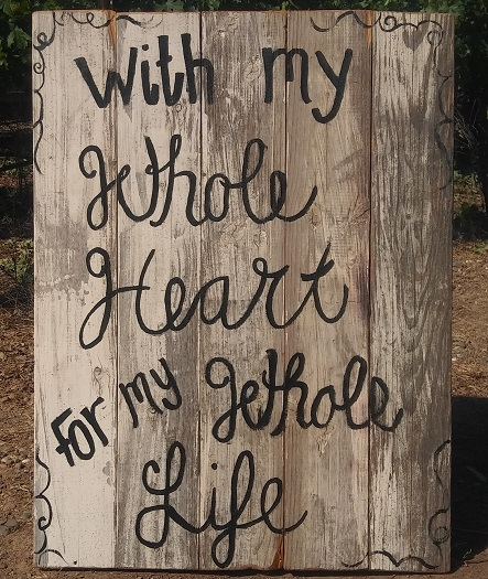 Wooden sign With My Whole Heart rentals from Brave Horse Winery